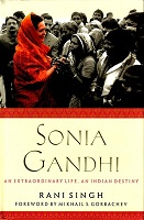 Sonia Gandhi an Extraordinary Life an Indian destiny