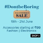 Snapdeal DontbeBoring Accessories Sale – 19th-21st June