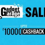Paytm Gadget Garage Sale – Up to Rs.10000 Cashback