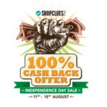 Shopclues Independence Day Sale – 100% Cashback Offer