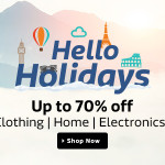 Flipkart Hello Holidays Offers – Up to 70% OFF (App Only Sale)