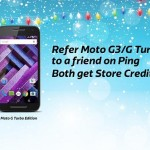 Refer Moto G3/G Turbo – Get Free Rs.500 Store Credits