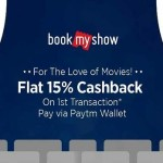 BookMyShow Paytm Offer : Flat 15% Cashback on 1st booking
