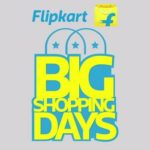Flipkart Big Shopping Days Offers : 25th, 26th and 27th May