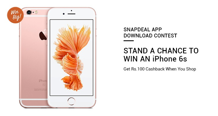 Snapdeal App Download Contest Chance to Win iPhone 6S